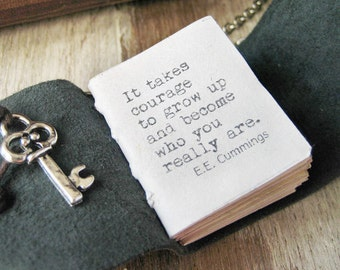 book necklace jewelry inspirational quote it takes courage to grow up and become who you really are EE Cummings  miniature journal
