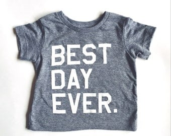 BEST DAY EVER - Gray Tri-blend Toddler and Baby T-Shirt