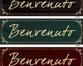 Benvenuto Italian Welcome  wood wall decor available in three colors