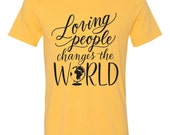 Adult L // Yellow Gold // Loving People Changes The World // Unisex Tee Shirt T-shirt