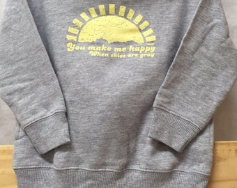 Toddler Hoodie- You Make Me Happy When Skies are Gray