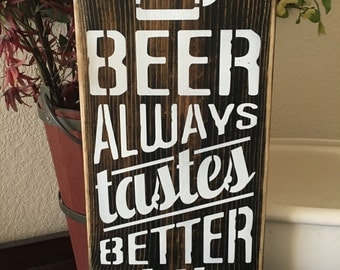 Beer always tastes better at the river, wood primitive sign, lake house, river, swim, patio decor, yard signs