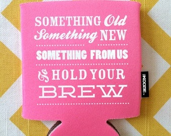 Something Old New From Us To Hold Your Brew KOOZIER Borrowed KOOZIE
