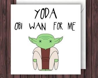 Yoda Obi Wan For Me. Star Wars Birthday Card. Funny Greetings Card. Geek Blank Card. Valentines Day Card. Anniversary Card.