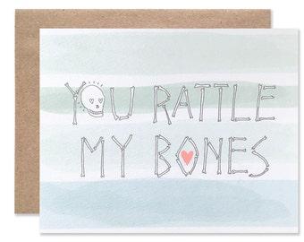 You Rattle My Bones