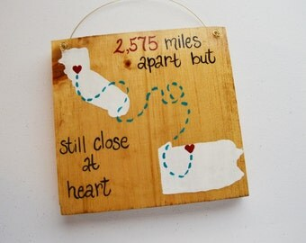 Best Friend Gift - Wood Friendship Sign - Long Distance Sign - Any State Country - Miles Apart but Still Close at Heart - College Dorm Decor