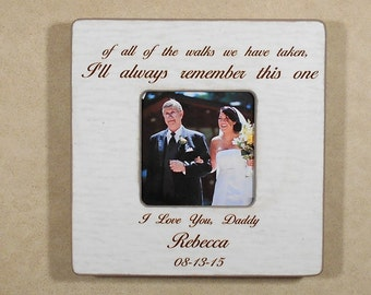 DAD WEDDING GIFT Of A ll The Walks We Have Taken I'll Always  Remember This One Personalized  Bride Groom Father of the Bride 8x8 Overall