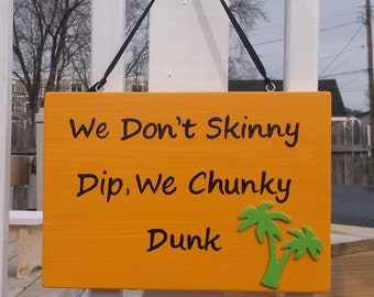 We Don't Skinny Dip, We Chunky Dunk Hand Painted Wood Sign Saffron Yellow