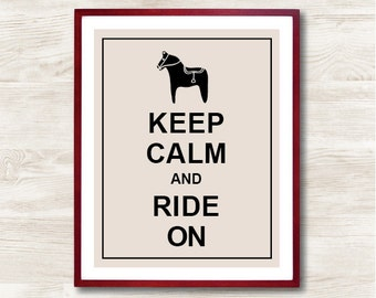 Keep Calm and Ride On - Instant Download, Typographic Print, Inspirational Quote, Keep Calm Poster, Animal Art Print, Kitchen Decor