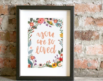 You are so Loved Art Print Inspirational Notecard Handlettered Floral Typography Quote