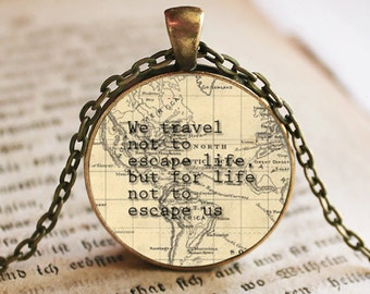 We Travel quote over vintage map Pendant/Necklace Jewelry, map, Travel gift, wanderlust gift, farewell gift, inspirational Gift
