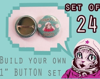 """BUILD your own 1"""" inch button set of 24!  Pick ANY image from my store, online or your imagination!"""