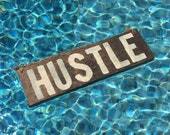 Hustle Wood Sign / Wall Art / Wall Decor / Office Decor / Gifts for Him / Gifts for Her / Coworker Gift