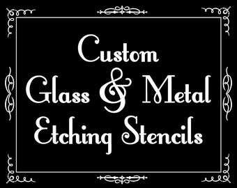 Custom Glass and Metal Etching Stencils - One-Time Use - Vinyl Adhesive-Back Stencil