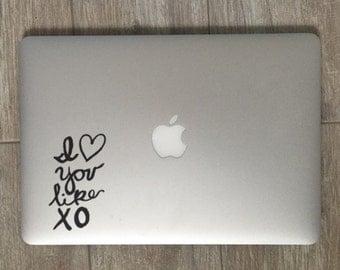 I Love You Like XO - Vinyl Decal - Beyonce - John Mayer - Song Decal - Lyric Decal - Laptop Decal - Macbook Decal - Laptop Sticker - Chi O