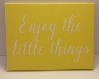 Enjoy the Little Things Yellow Canvas