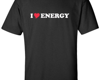 I Love Energy Heart  Men Women T-Shirt