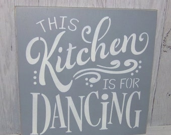 ON SALE This Kitchen Is For Dancing-Kitchen Sign-Kitchen Wall Art-Grey Kitchen-Kitchen Decor-Kitchen Wall Sign-Kitchen Art
