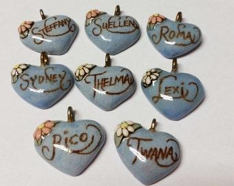 Pick One----Sydney----Thelma-----Lexi---Twana----Roma----Steffany---Suellen----Rico----Vintage Ceramic Heart Name Pendant