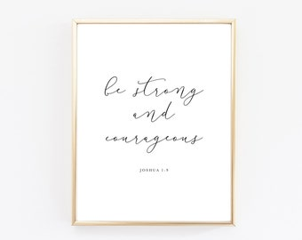Be Strong and Courageous Print - Joshua 1:9 Print - Joshua Verse Print - Bible Verse Print - Strong & Courageous Print - Be Strong Print