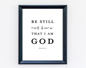 Be Still and Know That I am God Print - Psalm 46:10 Print - Bible Verse Print