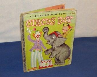 """Little Golden Book CIRCUS BOY """"A"""" 1957"""