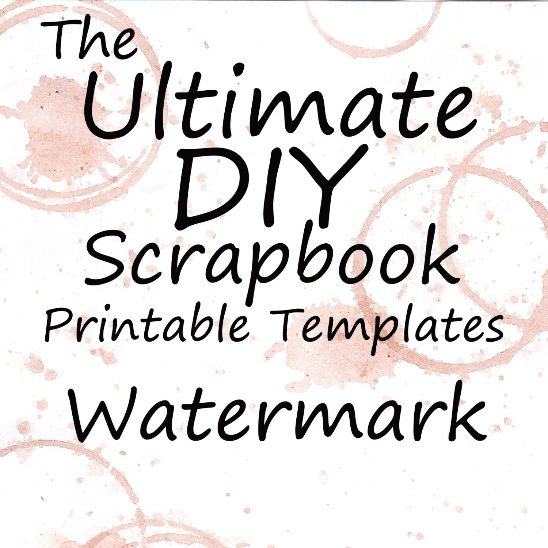the ultimate diy scrapbook printable templates watermark plain templates. Black Bedroom Furniture Sets. Home Design Ideas