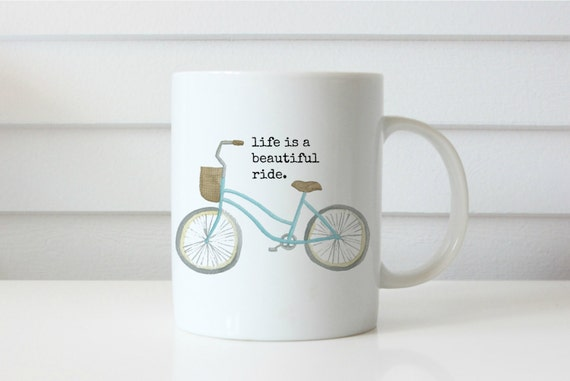 Life Is A Beautiful Ride Coffee Mug Custom Coffee Mug Mom