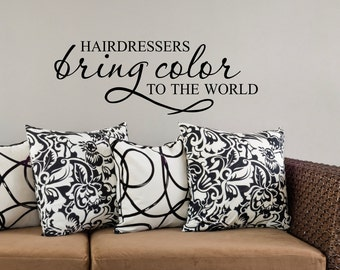 Hairdressers Bring Color to the World  ... Vinyl Wall Decal