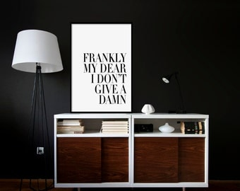 Frankly My Dear I Don't Give A Damn PRINTABLE FILE - frankly my dear print, gone with the wind, quote prints, printable quotes,quote  poster