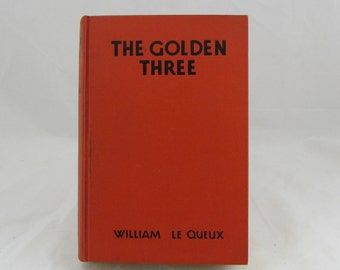 Vintage 1931 book The Golden Three by William Le Queux and The Fiction League