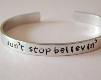 Don't Stop Believin' Cuff Bracelet Journey Inspired, Inspirational Gift