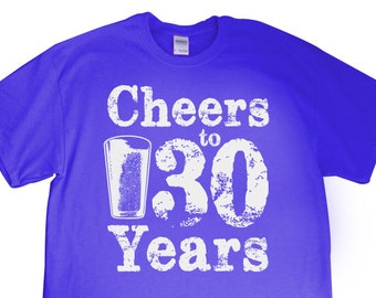 """New """"Cheers to 30 Years"""" UNISEX T-shirt For 30th Birthday, BarCrawlParty, Wife, Husband, Girlfriend, Boyfriend, Brother, Sister, Friend"""