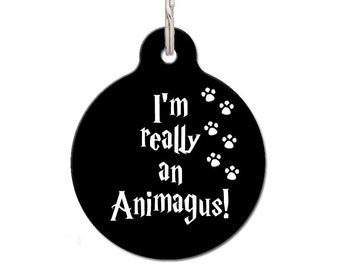I'm Really An Animagus Pet Tag, Dog Lover Gift, Cat Tag, Harry Potter Movie | FREE Personalization, 28 Color Options
