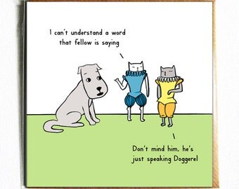 Must be speaking doggerel - Cute and funny illustrated dog and cat pun birthday card.