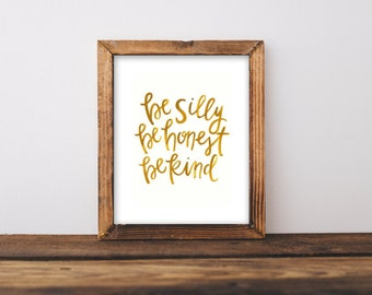 "8x10 ""Be Silly, Be Honest, Be Kind"" Watercolor Print"