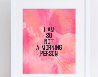 Pink and Black, Watercolor, Not a Morning Person, Dorm Decor, Instagram Post, Typography Art Print, Apartment Decor,