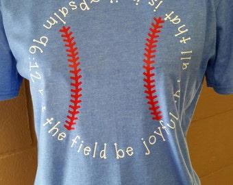 Let the field be Joyful Psalm Baseball Tee