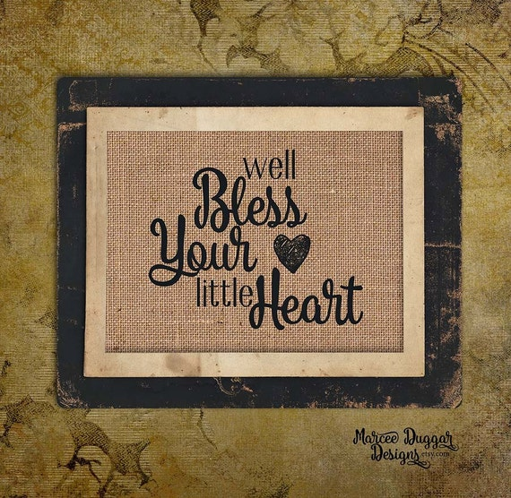 Well Bless Your Little Heart | Southern Saying | Country | Southern Slang | Quote | Personalize | 8x10 | #0147