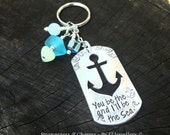 Hand Stamped You be the Anchor Aluminium Anchor Keychain Sea Glass Nautical Stamped Metal Keyring Stamped Keychain Couples Gift Sea.