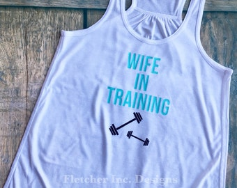 Wife In training Fitness Top, Wedding, Bride to be, Mrs. Sweating for the wedding, fit bride
