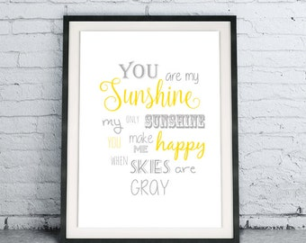 You Are My Sunshine My Only Sunshine You Make Me Happy When Skies Are Gray poster, wedding home decor gift, Printable Quote Instant Download