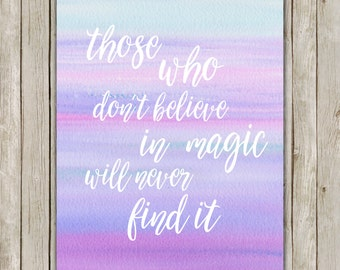 8x10 Those Who Don't Believe In Magic Printable, Inspirational Art, Printable Art, Typography Print, Quote Art, Instant Digital Download