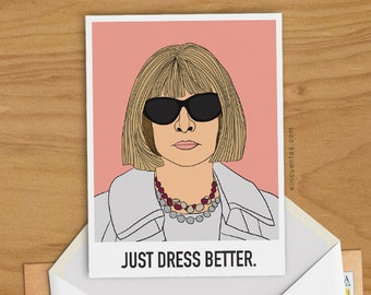 Anna Wintour Greeting Card Woman Birthday Gift Style Icon Her Card Just Dress Better Fashionista Vogue British Drawing Model Girl Present
