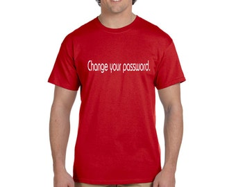 Change your Password Men's Geek T-shirt IT Tech Help Desk hacking Funny Tee