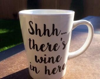 Shhh... there's wine in here white coffee mug  // Wine mug