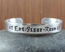 Eat - Sleep - Read ~ bangle cuff bracelet