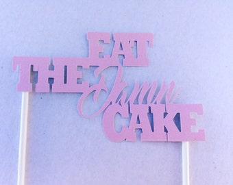 Eat the Damn Cake Cake Topper