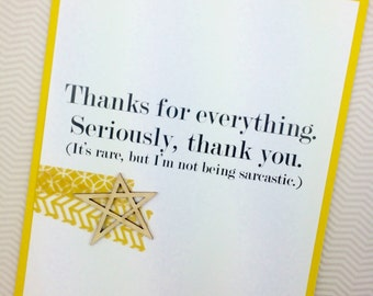 Thank You- Not Sarcastic card