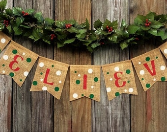 Christmas Banner BELIEVE Burlap Banner Bunting, Christmas Decoration, Holiday Decor, Photo Prop, Mantel Decoration